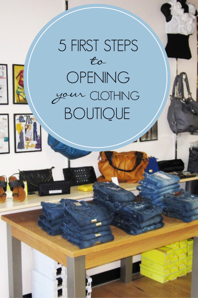 5 First Steps To Opening Your Clothing Boutique