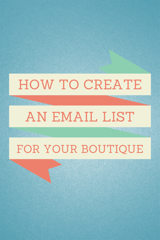 How to Create an Email List for Your Boutique | technical-designer.com
