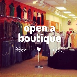 OPEN A BOUTIQUE